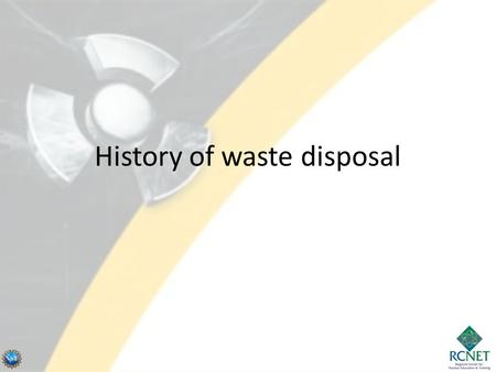 "History of waste disposal. 2 J.H. Saling and A.W. Fentiman, ""Radioactive Waste Management,"" Second Edition, (Taylor & Francis, NY  London) 2002."