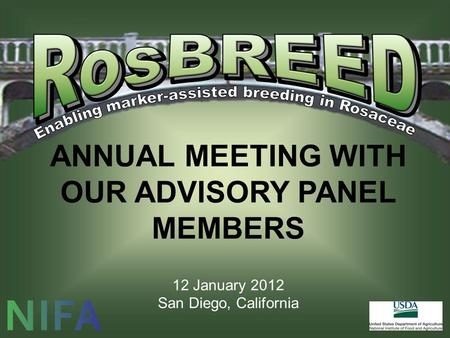 ANNUAL MEETING WITH OUR ADVISORY PANEL MEMBERS 12 January 2012 San Diego, California.