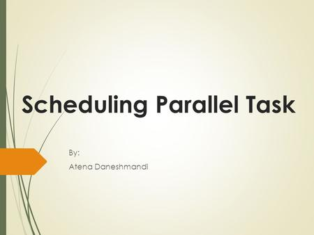 Scheduling Parallel Task