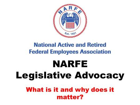 NARFE Legislative Advocacy What is it and why does it matter?