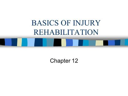 BASICS OF INJURY REHABILITATION