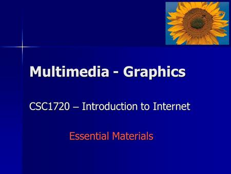 CSC1720 – Introduction <strong>to</strong> Internet Essential Materials