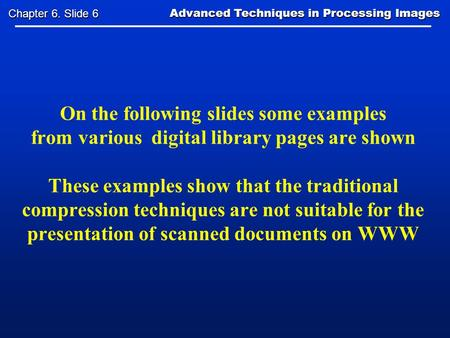 On the following slides some examples from various digital library pages are shown These examples show that the traditional compression techniques are.