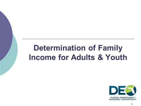 Determination of Family Income for Adults & Youth 1.