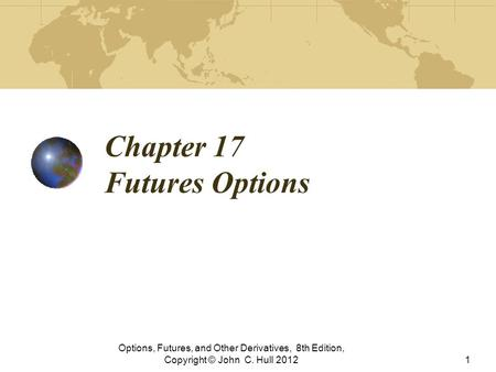 Chapter 17 Futures Options