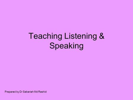 Teaching Listening & Speaking