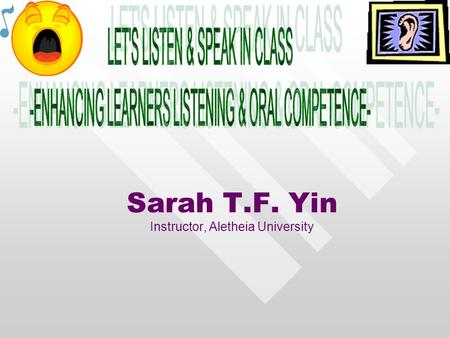Sarah T.F. Yin Instructor, Aletheia University. Outlines 1. Introduction ? 2. What affects Students' Listening Comprehension? 3. Methods of improving.