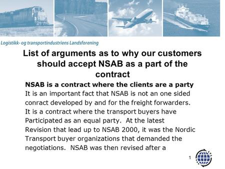 List of arguments as to why our customers should accept NSAB as a part of the contract NSAB is a contract where the clients are a party It is an important.