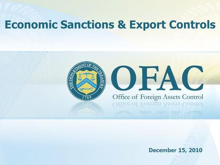 Economic Sanctions & Export Controls December 15, 2010.