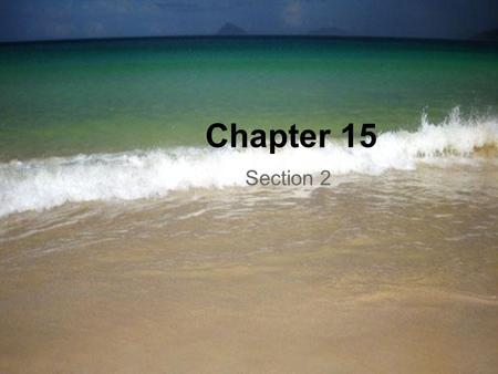 Chapter 15 Section 2.