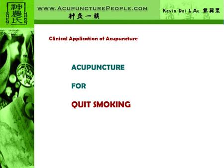Clinical Application of Acupuncture ACUPUNCTURE FOR QUIT SMOKING.