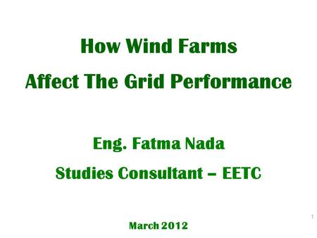 1. Large wind farms are typically located where good wind resources exist, and are often far away from the main load centres and strong AC network connections.