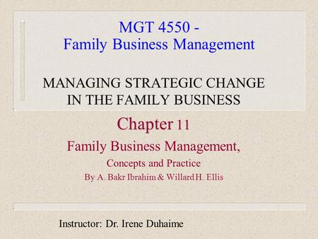 MGT 4550 - Family Business Management MANAGING STRATEGIC CHANGE IN THE FAMILY BUSINESS Chapter 11 Family Business Management, Concepts and Practice By.