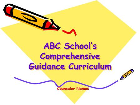 ABC School's Comprehensive Guidance Curriculum Counselor Names.