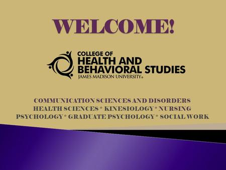 COMMUNICATION SCIENCES AND DISORDERS HEALTH SCIENCES * KINESIOLOGY * NURSING PSYCHOLOGY * GRADUATE PSYCHOLOGY * SOCIAL WORK.