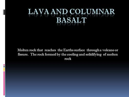 Lava and Columnar Basalt
