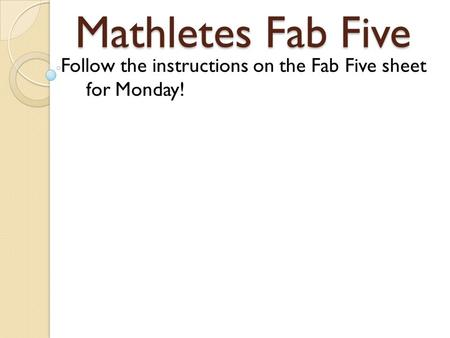 Mathletes Fab Five (-4) + (-7) 5 - ppt download
