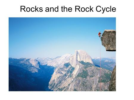 "Rocks and the Rock Cycle. The Rock Cycle The continuous and reversible processes that illustrates how one rock changes to another. "" One rock is the raw."