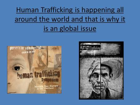 what is human trafficking and where does it happen Vasquez discussed how human trafficking is a human rights violation and that it  human trafficking  of people say that it does not happen here in.