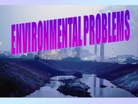 WHAT ENVIRONMENTAL PROBLEMS DO THE PICTURES ILLUSTRATE? №1 1 2 3 5 №1№1 4.