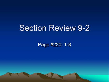 Section Review 9-2 Page #220: 1-8.