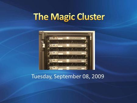Tuesday, September 08, 2009. Head Node – Magic.cse.buffalo.edu Hardware Profile Model – Dell PowerEdge 1950 CPU - two Dual Core Xeon Processors (5148LV)