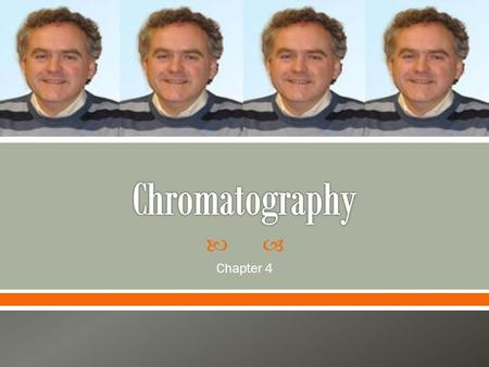 Chromatography Chapter 4.