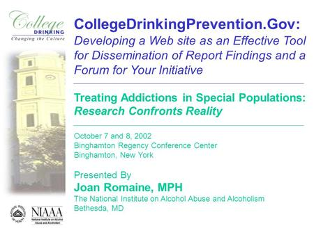 CollegeDrinkingPrevention.Gov: Developing a Web site as an Effective Tool for Dissemination of Report Findings and a Forum for Your Initiative Treating.