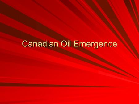 Canadian Oil Emergence. Outline – –Basic Overview of Economic Status Economic Performance Causes for Success Looking Ahead Current Trends Limitations.