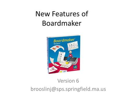 New Features of Boardmaker Version 6