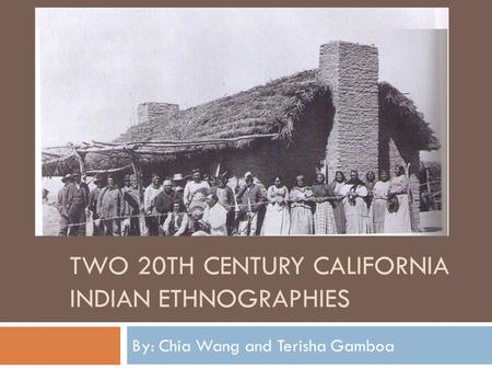 Two 20th century California Indian ethnographies