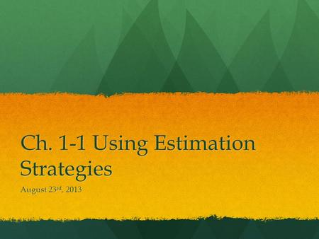 Ch. 1-1 Using Estimation Strategies