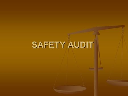 SAFETY AUDIT. 2.1 Definition of audit. Critical systematic inspection of an organization's activities in order to minimize losses due to accidents.