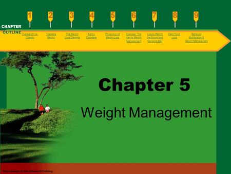 Chapter 5 Weight <strong>Management</strong> CHAPTER OUTLINE Overweight vs. <strong>Obesity</strong>