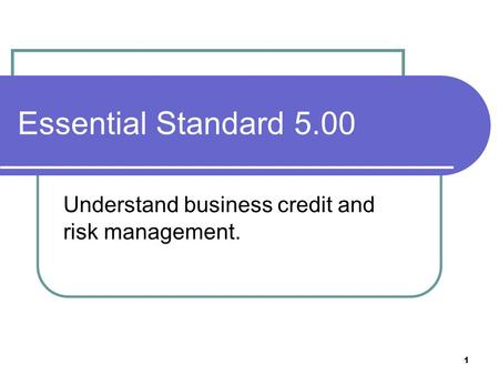 Understand business credit and risk management.