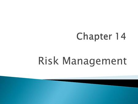 Risk Management.  Economic and non-economic risks  Pure and speculative risks  Controllable and uncontrollable risks  Insurable and uninsurable.