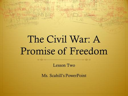 The Civil War: A Promise of Freedom