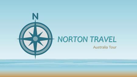 NORTON TRAVEL Australia Tour. Round-trip airfare from Los Angeles to Sydney, Australia 14 days and 13 nights in Australia Summer and winter tour Prices.