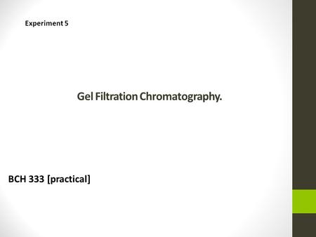 Gel Filtration Chromatography.