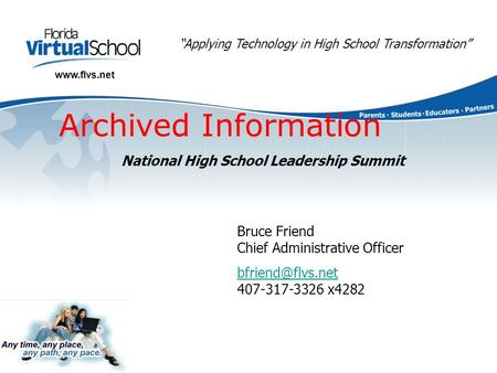 """Applying Technology in High School Transformation""  Bruce Friend Chief Administrative Officer  407-317-3326."