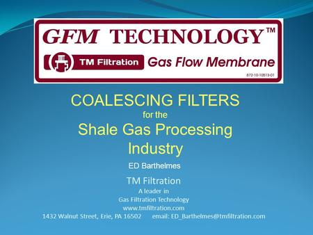 TM Filtration A leader in Gas Filtration Technology  1432 Walnut Street, Erie, PA 16502   COALESCING.