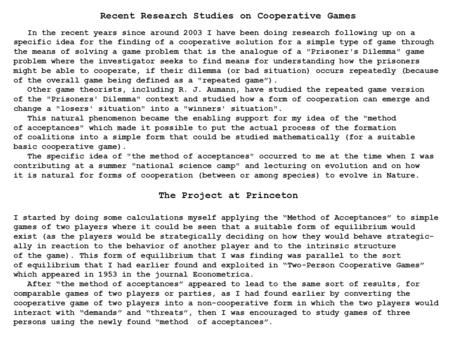 Recent Research Studies on Cooperative Games In the recent years since around 2003 I have been doing research following up on a specific idea for the finding.