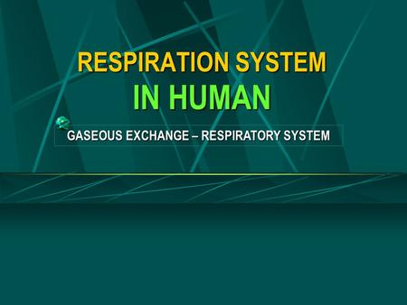 RESPIRATION SYSTEM IN HUMAN