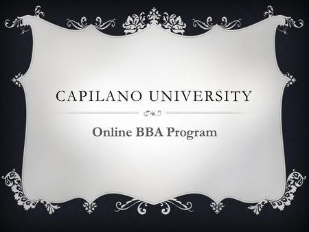CAPILANO UNIVERSITY Online BBA Program. Strategic Focus and Plan  Promote quality online education to meet challenges of our time through professionalism.