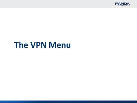 1 The VPN Menu. 2 The VPN Menu VPN The GD eSeries can be set up either as an OpenVPN server or as a client, and even play both roles at the same time,