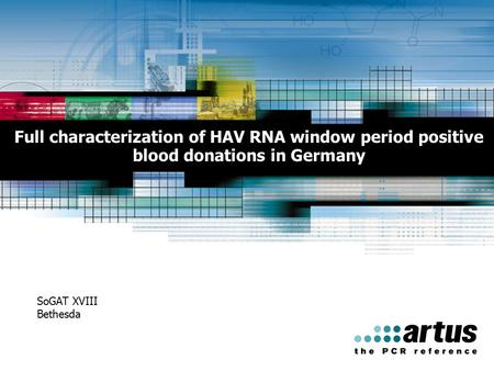 Full characterization of HAV RNA window period positive blood donations in Germany SoGAT XVIII Bethesda.