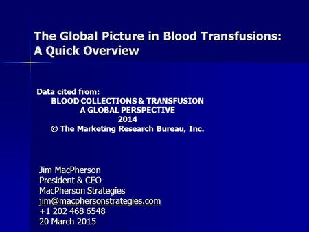 The Global Picture in Blood Transfusions: A Quick Overview