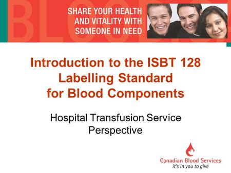 Introduction to the ISBT 128 Labelling Standard for Blood Components