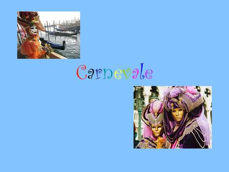 CarnevaleCarnevale. La Storia di Carnevale This crazy festival can trace its roots back to the Roman Saturnalia. Saturnalia was a festival held in mid-