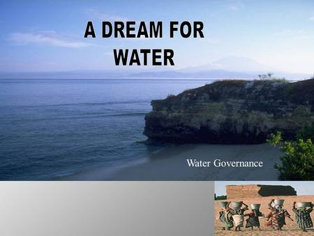 Water Governance. Our goal is to study and analyze the problems of quality and mismanagement of water, suggest the remedial measures and create awareness.